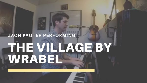 Zach Pagter Performing The Village by Wrabel